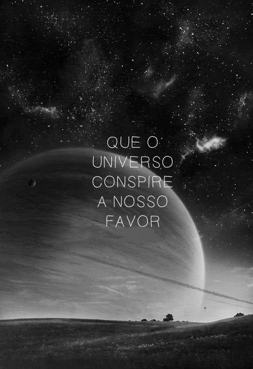 que-o-universo-conspire-a-nosso-favor (1)